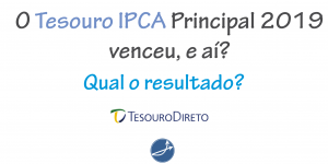 Tesouro IPCA principal 2019 venceu